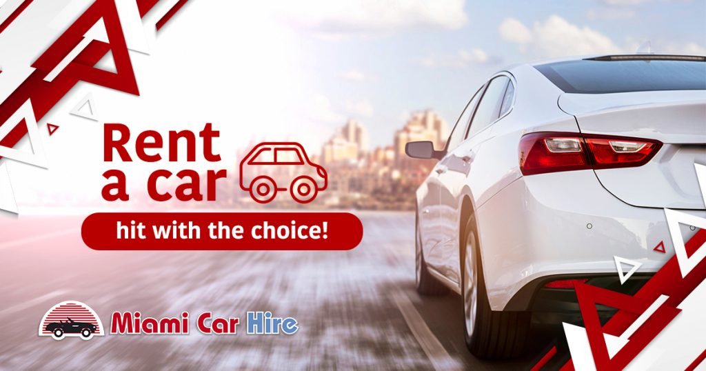 Rent A Car Hit With The Choice Miami Car Hire
