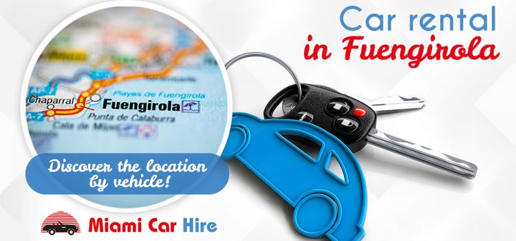 Car rental in Fuengirola. Discover the location by vehicle!